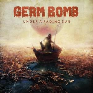 Germ Bomb - Under a Fading Sun